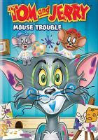 Tom and Jerry. Mouse trouble.