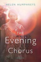 The Evening Chorus by Helen Humphries