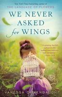 We Never Asked For Wings, by Vanessa Diffenbaugh
