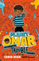 Planet Omar, Accidental trouble magnet