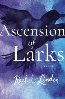 Ascension of Larks by Rachel Linden