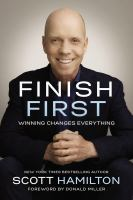 Finish first : winning changes everything