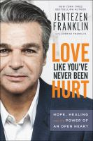 Love like you've never been hurt : hope, healing and the power of an open heart