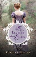 The Elusive Miss Ellison by Carolyn Miller