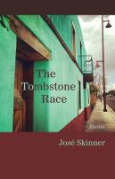 The tombstone race : stories