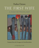The first wife : a tale of polygamy