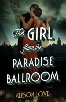 The girl from the Paradise Ballroom : a novel