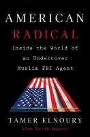 American Radical: Inside the world of an Undercover Muslim FBI Agent, by Tamer Elnoury.
