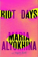 Riot Days, by Maria Alyokhina.
