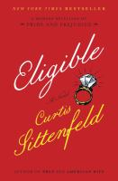Eligible:a novel by Curtis Sittenfeld