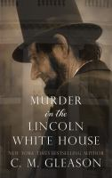Murder in the Lincoln White House [Large Print]