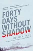Forty Days Without Shadow: an Arctic thriller by Oliver Truc
