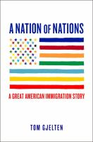 A Nation of Nations: A Great American Immigration Story by Tom Gjelten.