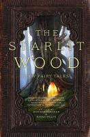 The starlit wood : new fairy tales by Dominik Parisien, Navah Wolfe, and Stella Bjorg