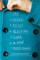 The seven rules of Elvira Carr : a novel