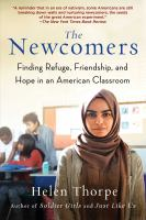 The Newcomers: Finding Refuge, Friendship, and Hope in an American Classroom, by Helen Thorpe.