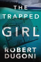 The Trapped Girl by Robert Dugoni