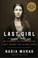 The Last Girl: My Story of Captivity, and My Fight Against the Islamic State, by Nadia Murad.