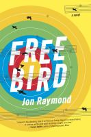 Freebird : a novel