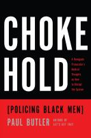 Chokehold: Policing Black Men, by Paul Butler.