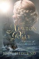 Newton & Polly : a novel of Amazing Grace
