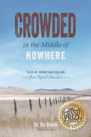 Crowded in the middle of nowhere : tales of humor and healing from rural America