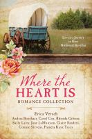 Where the heart is : romance collection.