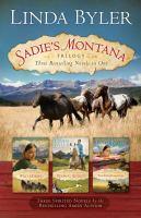 Sadie's Montana trilogy : three bestselling novels in one