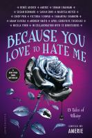 Because you love to hate me : 13 tales of villainy edited by Ameriie