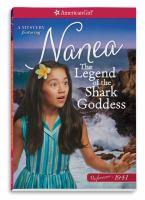 The legend of the Shark Goddess : a Nanea mystery