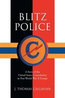 Blitz police : a story of the United States Constabulary in Post-World War II Eu