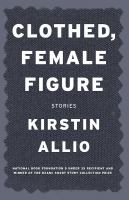 Clothed, female figure : stories