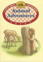 Animal adventures :  [adapted from the Little house books by Laura Ingalls Wilder]