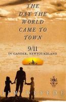 The day the world came to town :  9 11 in Gander, Newfoundland