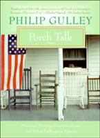 Porch talk : stories of decency, common sense, and other endangered species