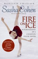 Fire on ice :   autobiography of a champion figure skater