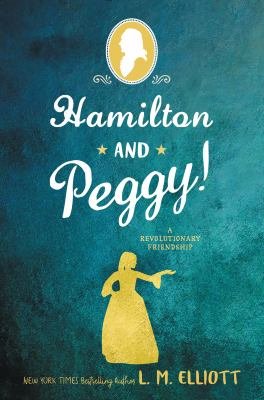 Hamilton and Peggy! : a revolutionary friendship