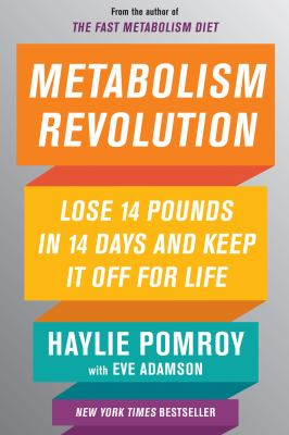 Metabolism revolution : lose 14 pounds in 14 days and keep it off for life