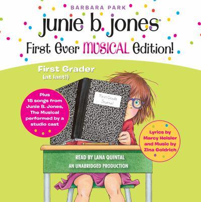Junie B. Jones first ever musical edition : first grader, (at last!)