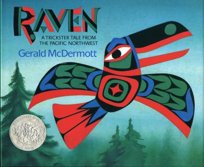 Raven : a trickster tale from the Pacific Northwest