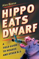 Hippo eats dwarf :  a field guide to hoaxes and other B.S.