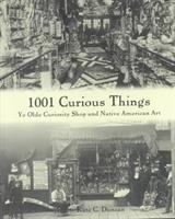 1001 Curious Things : Ye Olde Curiosity Shop and Native American art