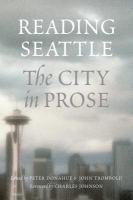 Reading Seattle : the city in prose