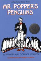 Mr. Popper's penguins,   by Richard and Florence Atwater; illustrated by Robert Lawson.