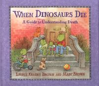 When dinosaurs die :  a guide to understanding death