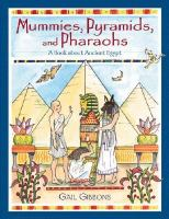 Mummies, pyramids, and pharaohs :  a book about ancient Egypt