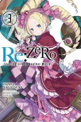 Re:ZERO : starting life in another world. Volume 3