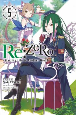 Re:ZERO : starting life in another world. Volume 5