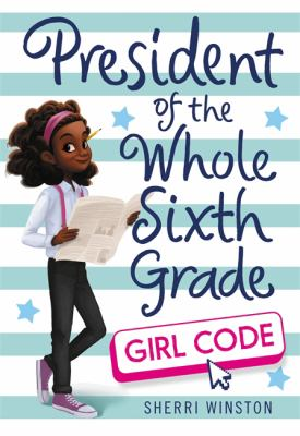President of the whole sixth grade : girl code
