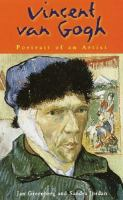 Vincent Van Gogh :  portrait of an artist